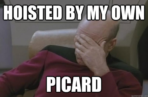 "A meme that states ""Hoisted by my own Picard"" with an image of Jean-Luc Picard face-palming."